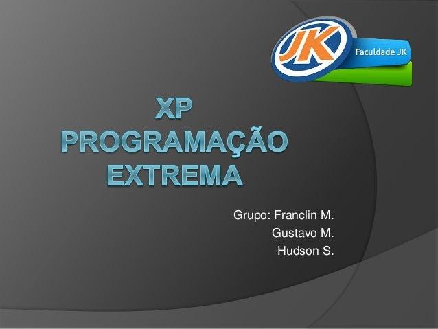 Grupo: Franclin M.  Gustavo M.  Hudson S.