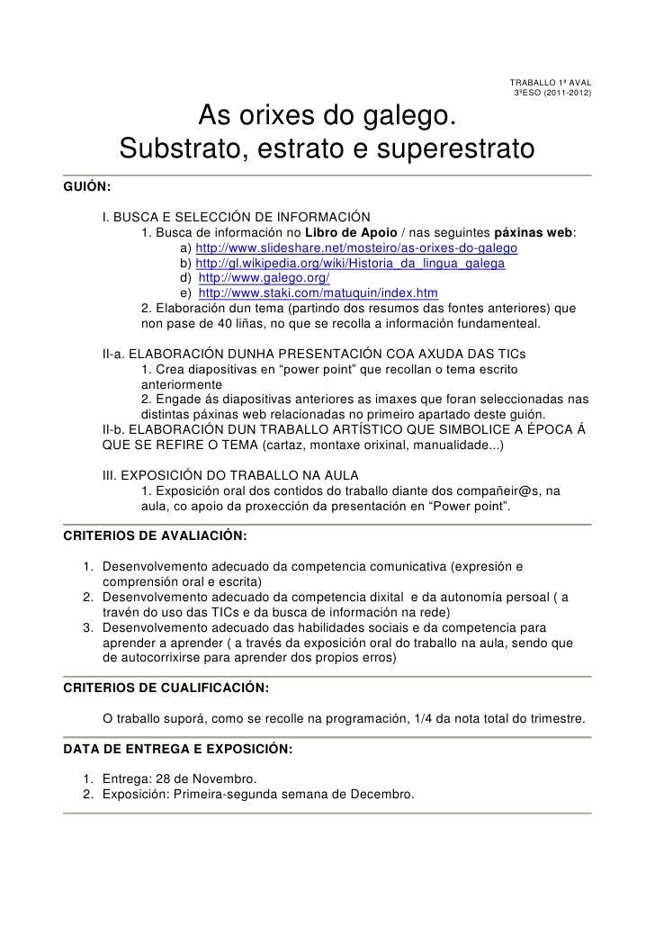 TRABALLO 1ª AVAL <br />3ºESO (2011-2012)<br />As orixes do galego. <br />Substrato, estrato e superestrato<br />GUIÓN:<br ...