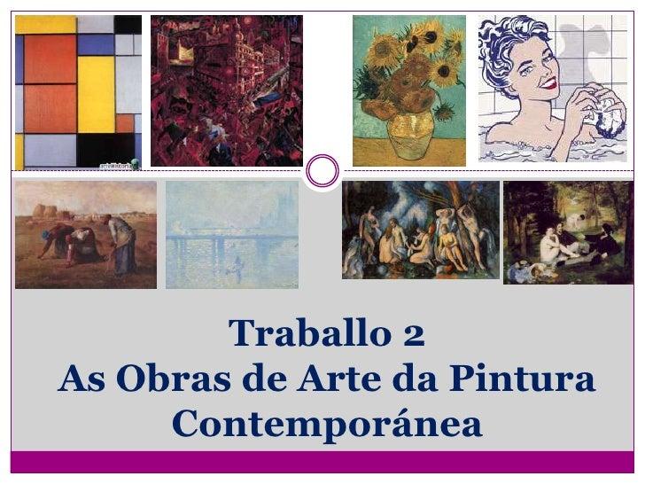 Traballo 2As Obras de Arte da Pintura Contemporánea<br />