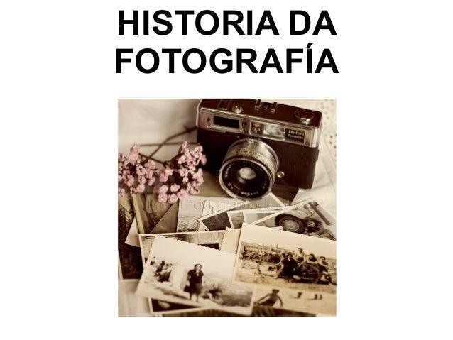 HISTORIA DAFOTOGRAFÍA