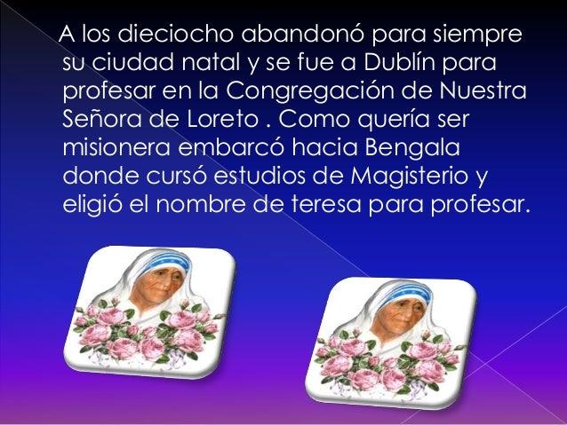En 1950 fundó la Congregaciónde las Misioneras de la Caridadaprobada en 1965 por Pablo VI .