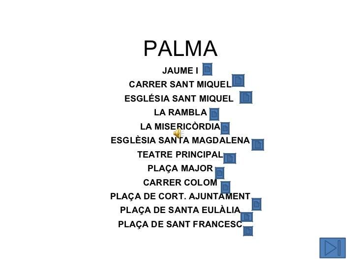 PALMA JAUME I CARRER SANT MIQUEL ESGLÉSIA SANT MIQUEL  LA RAMBLA LA MISERICÒRDIA ESGLÈSIA SANTA MAGDALENA TEATRE PRINCIPAL...