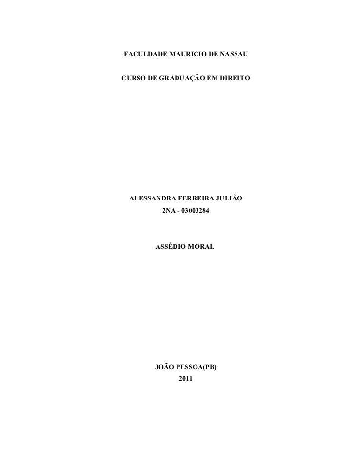 FACULDADE MAURICIO DE NASSAUCURSO DE GRADUAÇÃO EM DIREITO ALESSANDRA FERREIRA JULIÃO         2NA - 03003284       ASSÉDIO ...