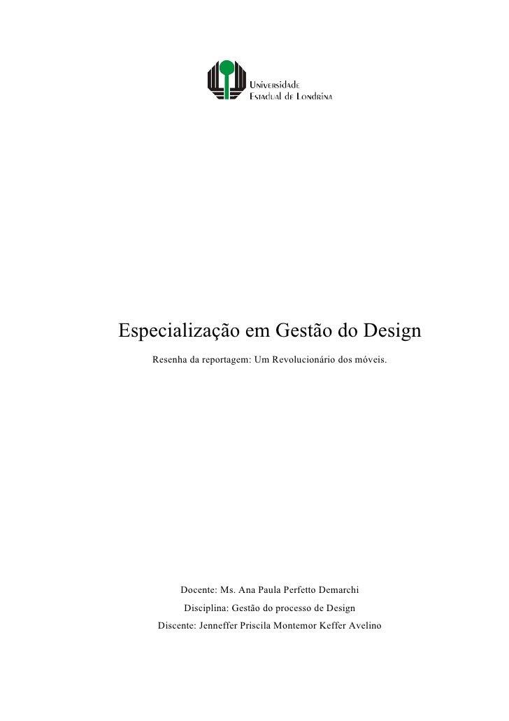 Especialização em Gestão do Design    Resenha da reportagem: Um Revolucionário dos móveis.              Docente: Ms. Ana P...