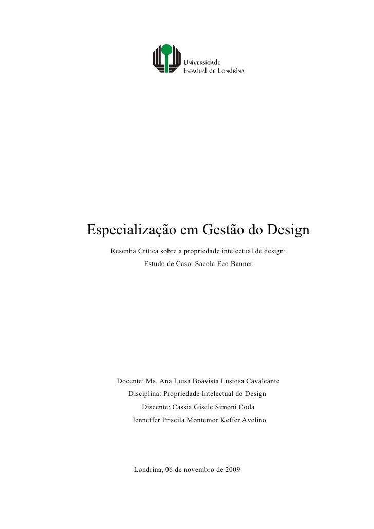 Especialização em Gestão do Design    Resenha Crítica sobre a propriedade intelectual de design:               Estudo de C...
