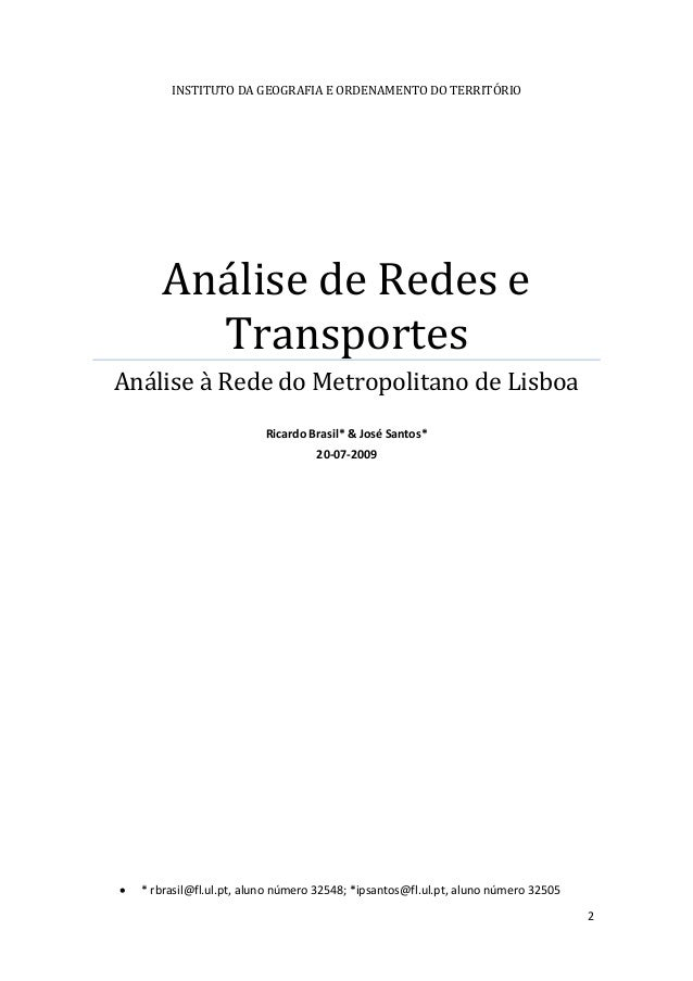 2 INSTITUTO DA GEOGRAFIA E ORDENAMENTO DO TERRITÓRIO Análise de Redes e Transportes Análise à Rede do Metropolitano de Lis...