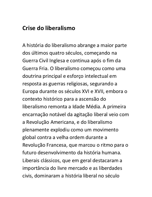 Crise do liberalismoA história do liberalismo abrange a maior partedos últimos quatro séculos, começando naGuerra Civil In...