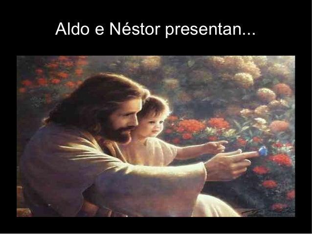 Aldo e Néstor presentan...
