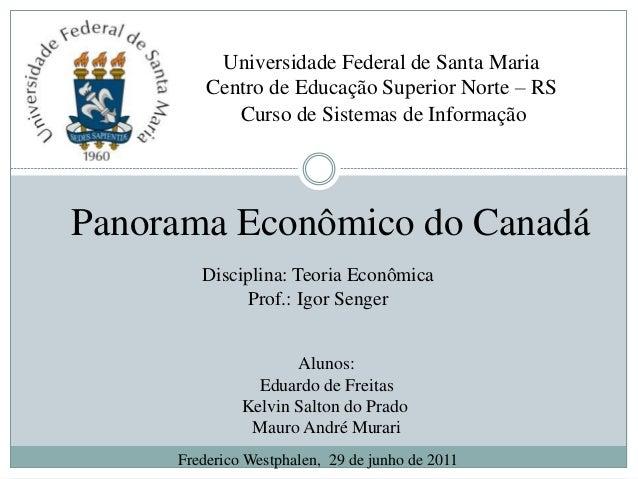 Universidade Federal de Santa Maria Centro de Educação Superior Norte – RS Curso de Sistemas de Informação Frederico Westp...