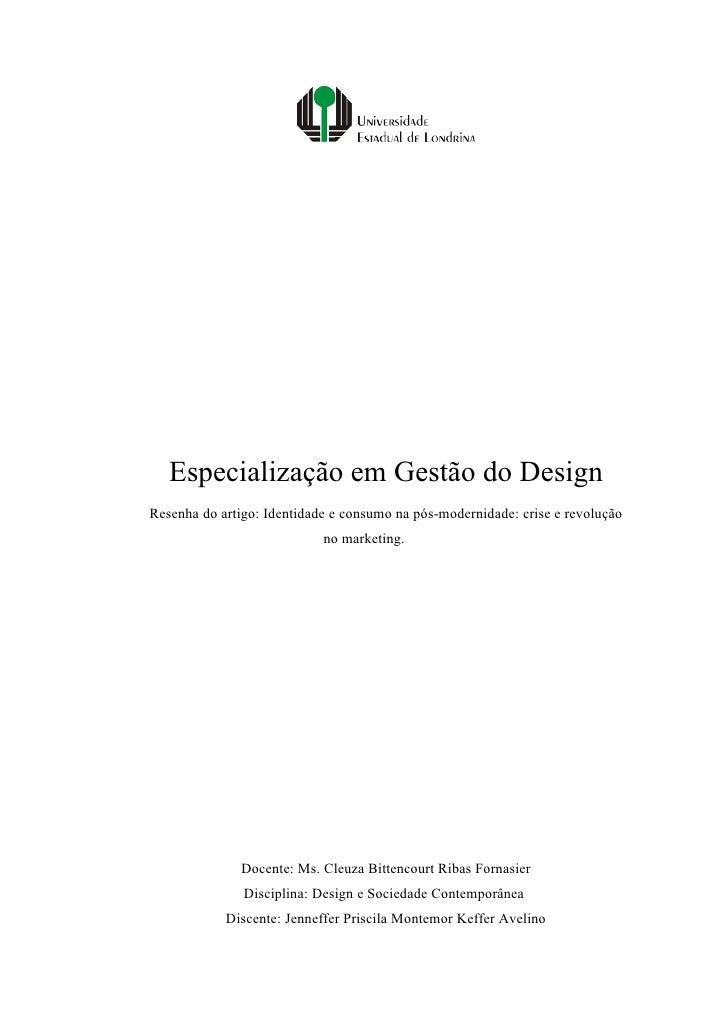 Especialização em Gestão do Design Resenha do artigo: Identidade e consumo na pós-modernidade: crise e revolução          ...