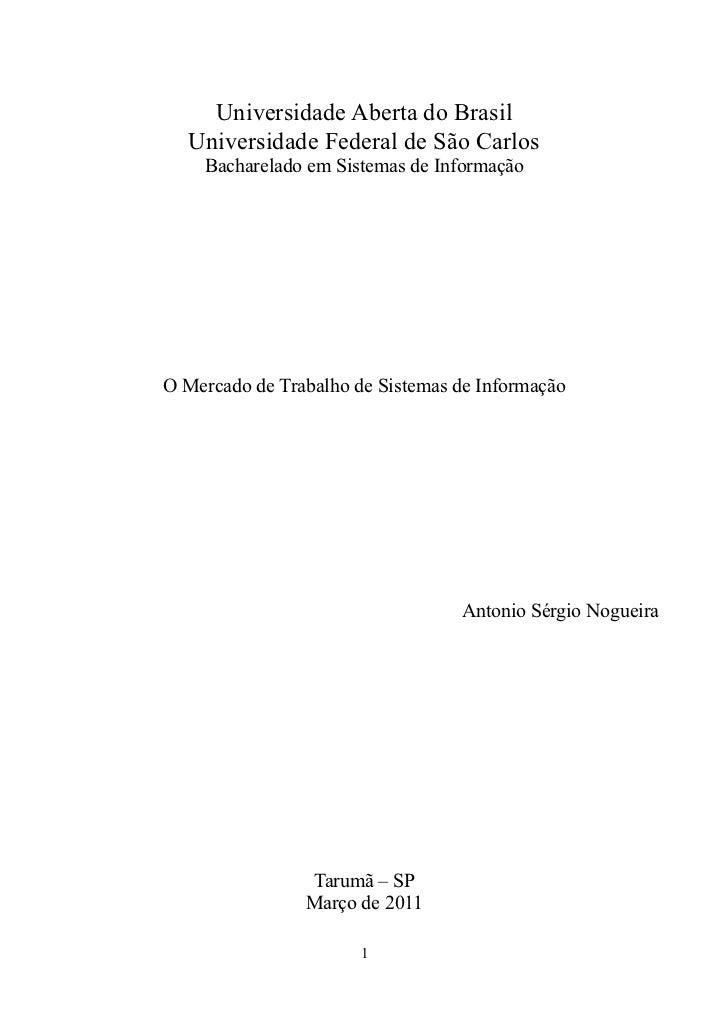 Universidade Aberta do Brasil  Universidade Federal de São Carlos    Bacharelado em Sistemas de InformaçãoO Mercado de Tra...