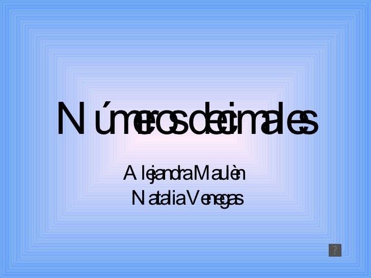 Números decimales   Alejandra Maulèn   Natalia Venegas