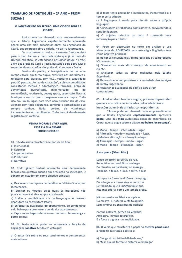 TRABALHO DE PORTUGUÊS – 2º ANO – PROFª                           b) O texto tenta persuadir o interlocutor, incentivando-o...