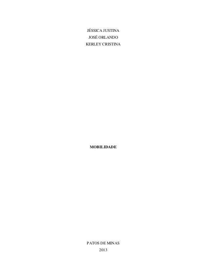 JÉSSICA JUSTINA JOSÉ ORLANDO KERLEY CRISTINA MOBILIDADE PATOS DE MINAS 2013