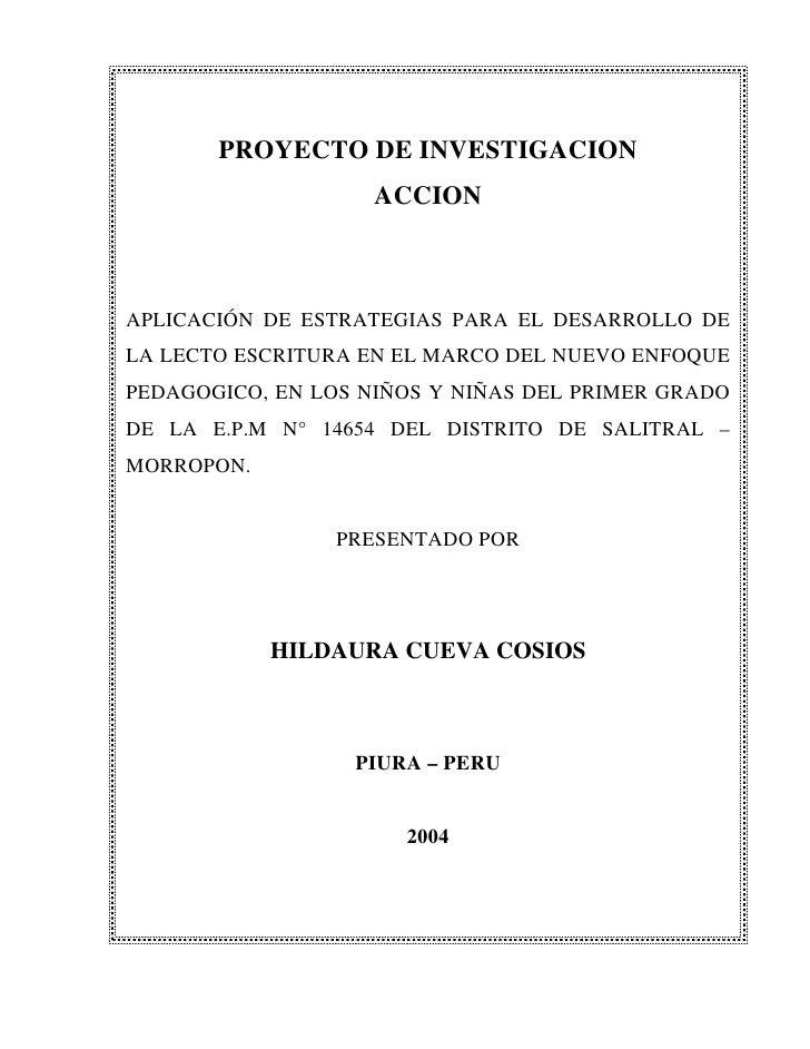 PROYECTO DE INVESTIGACION                     ACCION    APLICACIÓN DE ESTRATEGIAS PARA EL DESARROLLO DE LA LECTO ESCRITURA...