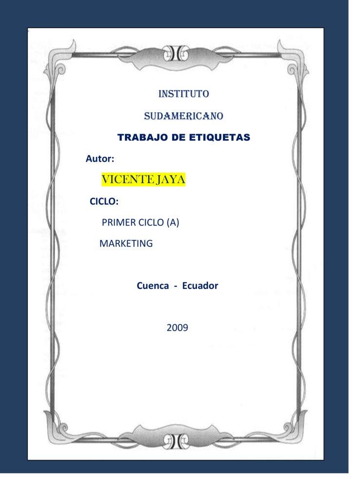 -488582-303230<br />Instituto<br />Sudamericano<br />TRABAJO DE ETIQUETAS<br />           Autor:<br />                VICE...