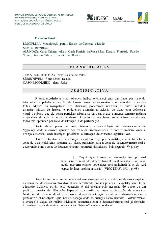 UNIVERSIDADE DO ESTADO DE SANTA CATARINA – UDESC UNIVERSIDADE ABERTA DO BRASIL – UAB CENTRO DE EDUCAÇÃO A DISTÂNCIA - UDES...