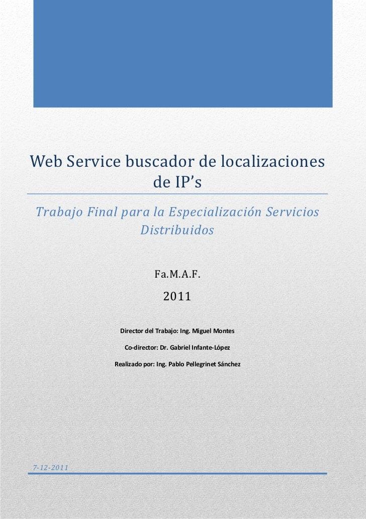 0Web Service buscador de localizaciones               de IP'sTrabajo Final para la Especialización Servicios              ...