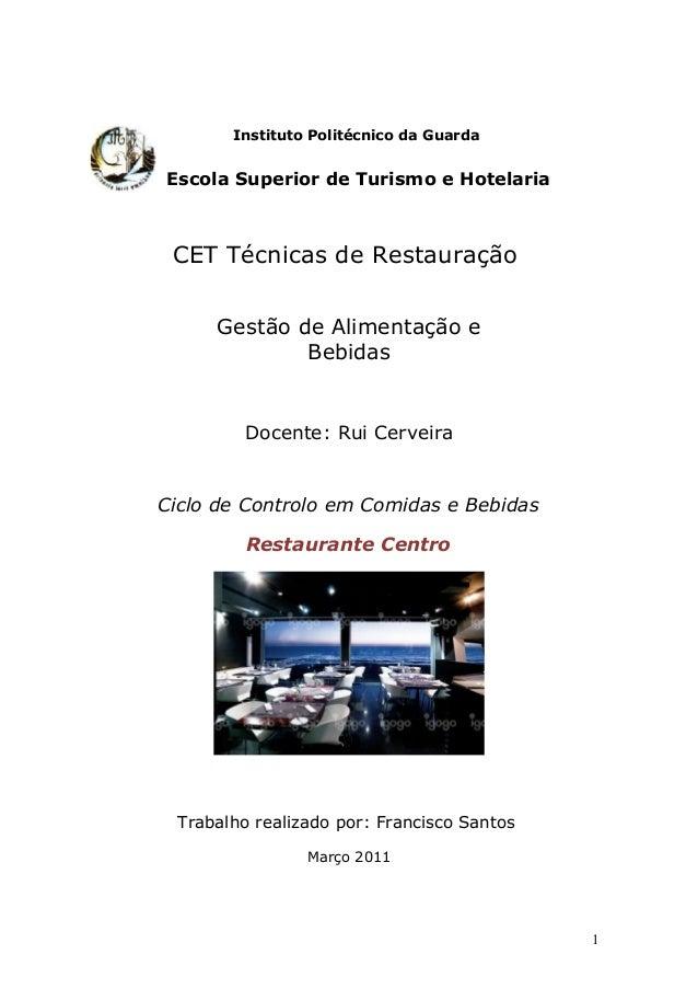Instituto Politécnico da GuardaEscola Superior de Turismo e HotelariaCET Técnicas de RestauraçãoGestão de Alimentação eBeb...