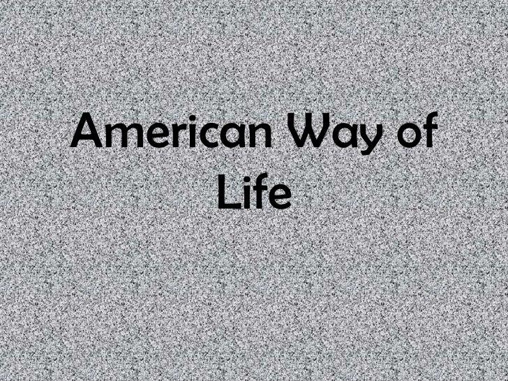 American Way of Life <br />