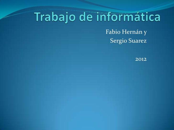 Fabio Hernán y Sergio Suarez          2012