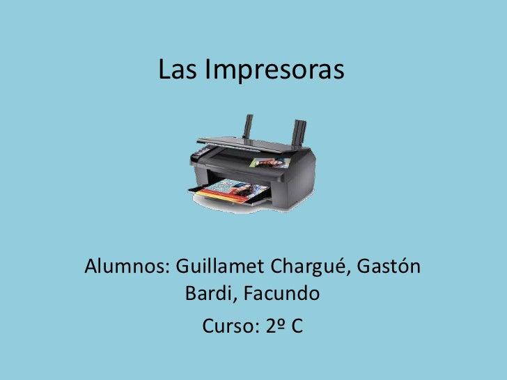 Las ImpresorasAlumnos: Guillamet Chargué, Gastón          Bardi, Facundo           Curso: 2º C