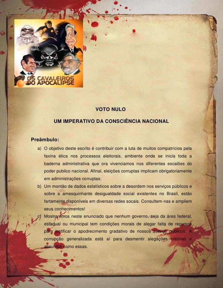 VOTO NULO          UM IMPERATIVO DA CONSCIÊNCIA NACIONALPreâmbulo:  a) O objetivo deste escrito é contribuir com a luta de...