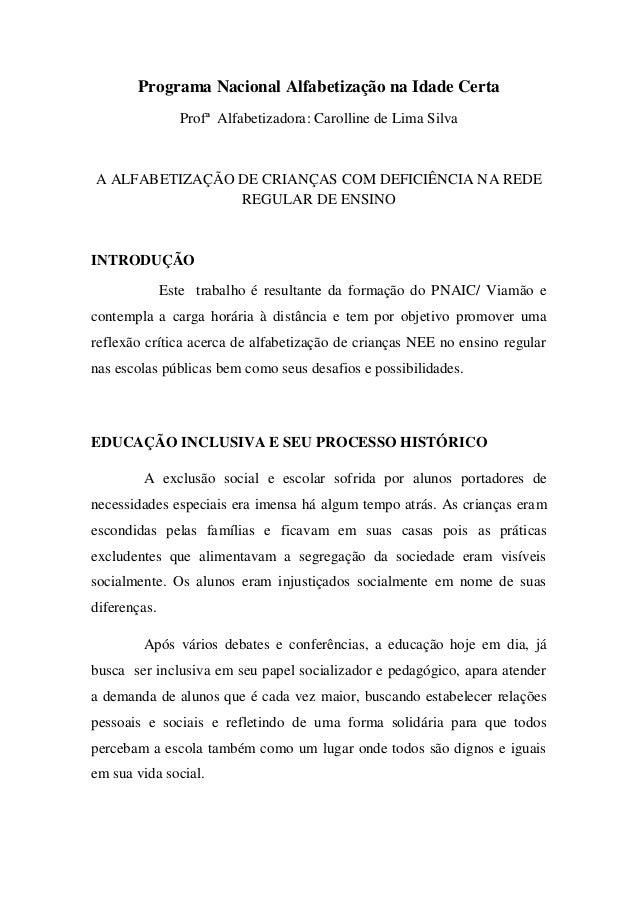 Programa Nacional Alfabetização na Idade Certa Profª Alfabetizadora: Carolline de Lima Silva A ALFABETIZAÇÃO DE CRIANÇAS C...