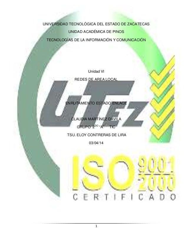1 UNIVERSIDAD TECNOLÓGICA DEL ESTADO DE ZACATECAS UNIDAD ACADÉMICA DE PINOS TECNOLOGÍAS DE LA INFORMACIÓN Y COMUNICACIÓN U...