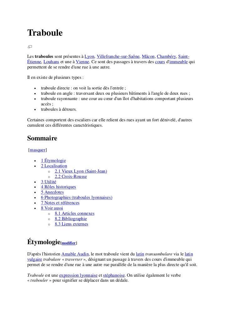 TrabouleLes traboules sont présentes à Lyon, Villefranche-sur-Saône, Mâcon, Chambéry, Saint-Étienne, Louhans et une à Vien...