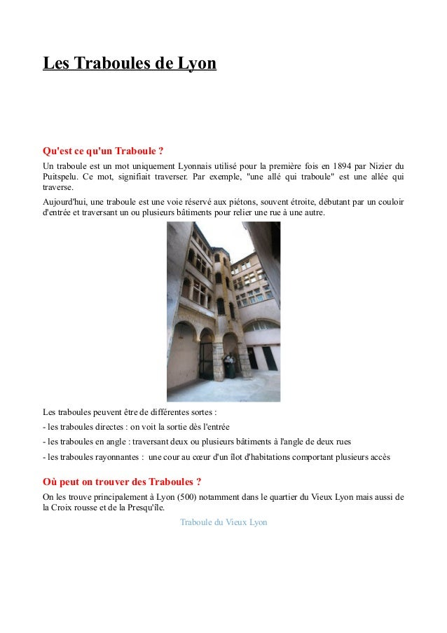 Les Traboules de Lyon  Qu'est ce qu'un Traboule ? Un traboule est un mot uniquement Lyonnais utilisé pour la première fois...