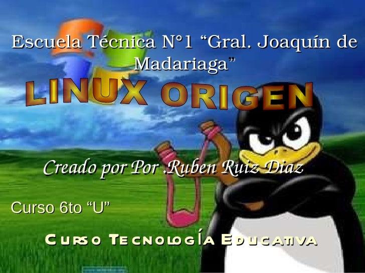 "Creado por Por .Ruben Ruiz Diaz  Escuela Técnica N°1 ""Gral. Joaquín de Madariaga "" Curso 6to ""U"" Curso Tecnología Educativ..."