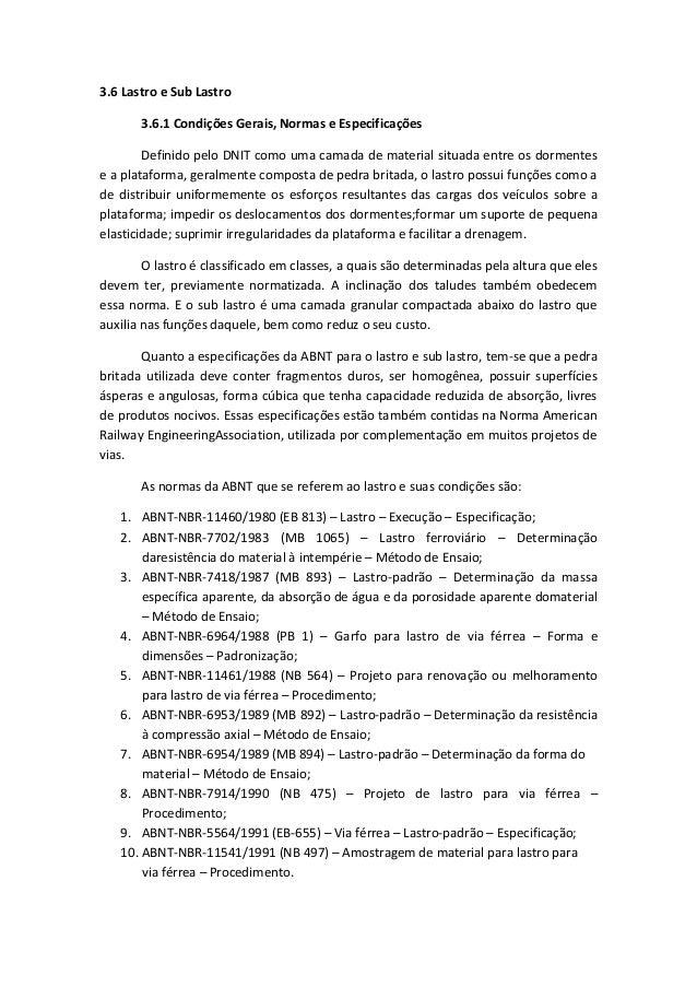 3.6 Lastro e Sub Lastro 3.6.1 Condições Gerais, Normas e Especificações Definido pelo DNIT como uma camada de material sit...