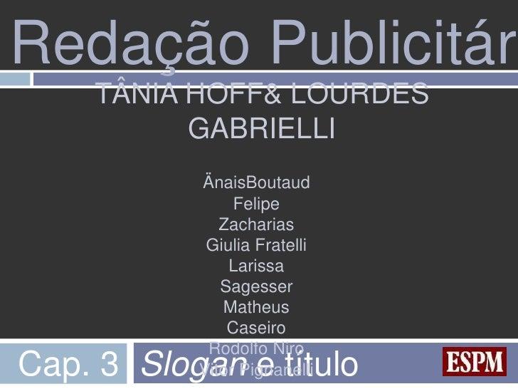 Redação Publicitári    TÂNIA HOFF& LOURDES          GABRIELLI           ÄnaisBoutaud                Felipe              Za...