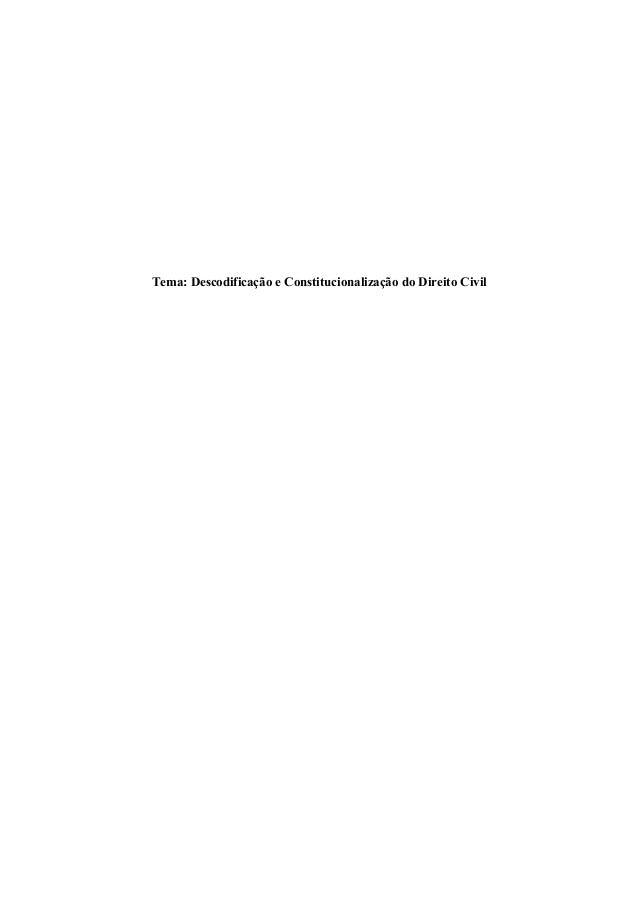 Tema: Descodificação e Constitucionalização do Direito Civil