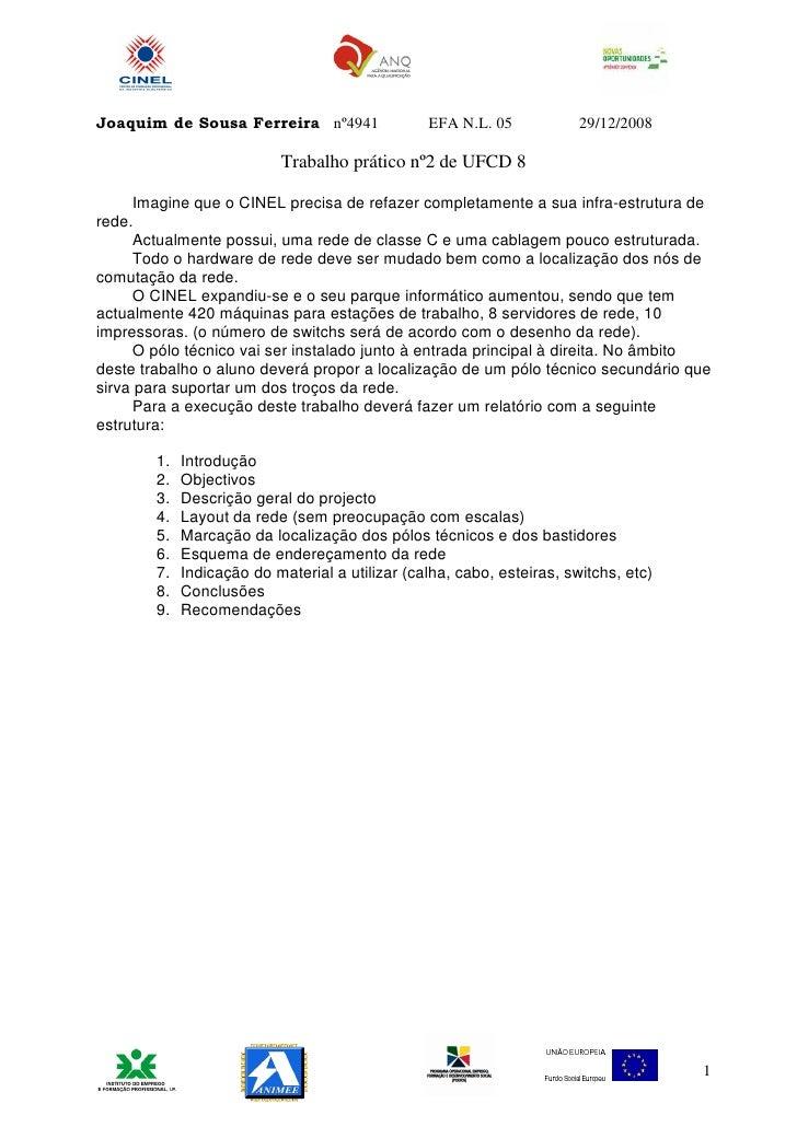 Joaquim de Sousa Ferreira nº4941                 EFA N.L. 05            29/12/2008                           Trabalho prát...