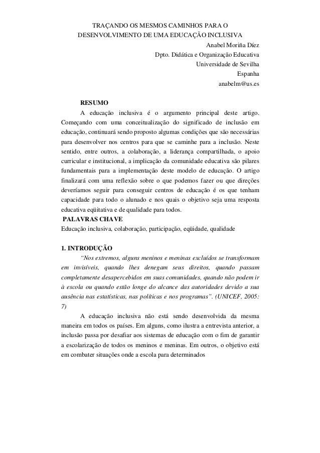 TRAÇANDO OS MESMOS CAMINHOS PARA ODESENVOLVIMENTO DE UMA EDUCAÇÃO INCLUSIVAAnabel Moriña DíezDpto. Didática e Organização ...