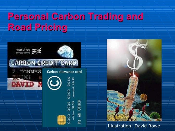 Personal Carbon Trading and Road Pricing   Illustration: David Rowe