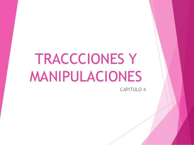 TRACCCIONES Y MANIPULACIONES CAPITULO 4