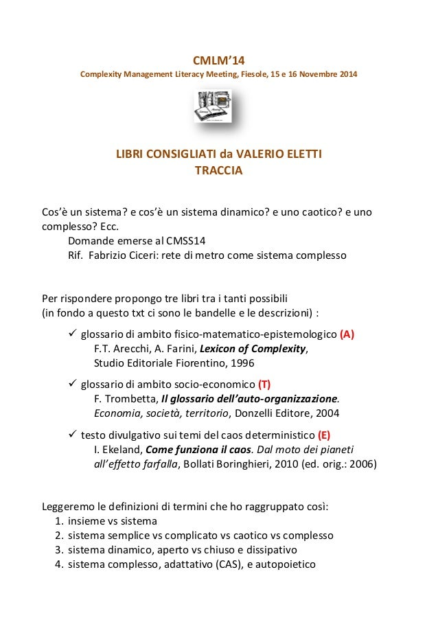 CMLM'14 Complexity Management Literacy Meeting, Fiesole, 15 e 16 Novembre 2014 LIBRI CONSIGLIATI da VALERIO ELETTI TRACCIA...