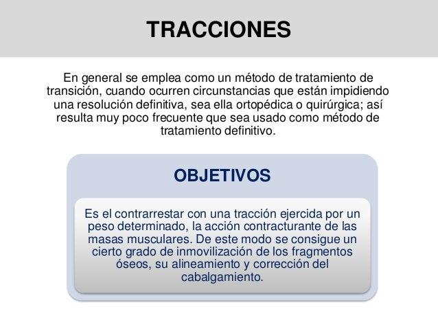 TRACCIONES En general se emplea como un método de tratamiento de transición, cuando ocurren circunstancias que están impid...