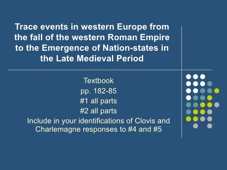 Trace events in western Europe from the fall of the western Roman Empire to the Emergence of Nation-states in the Late Med...