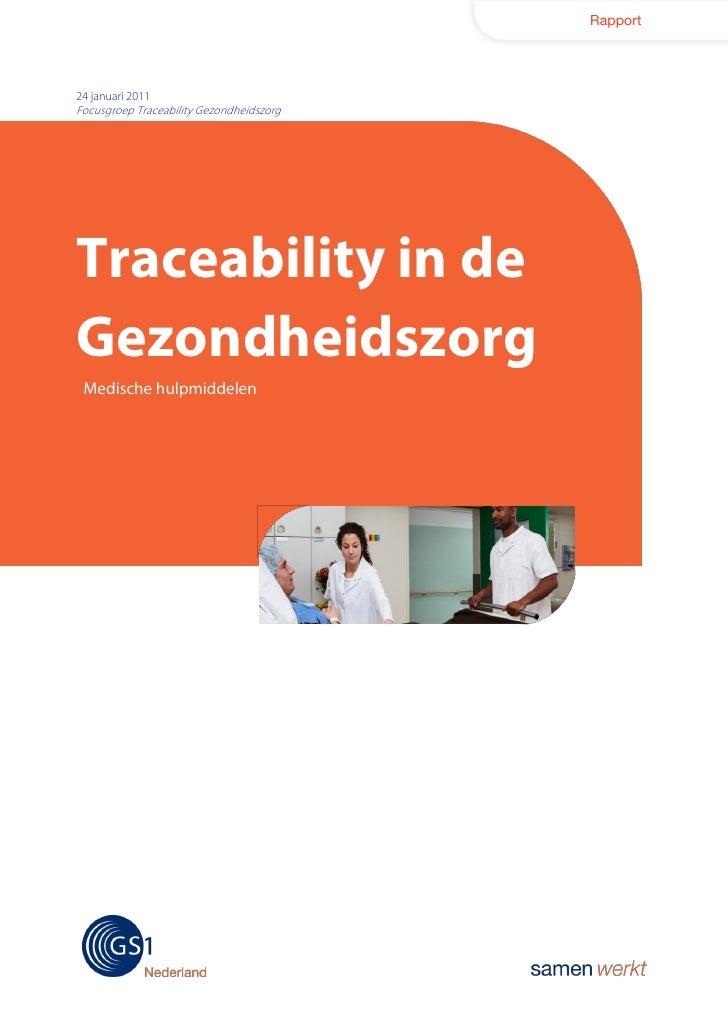 Rapport24 januari 2011Focusgroep Traceability GezondheidszorgTraceability in deGezondheidszorg Medische hulpmiddelen