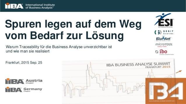 Spuren legen auf dem Weg vom Bedarf zur Lösung Warum Traceability für die Business Analyse unverzichtbar ist und wie man s...
