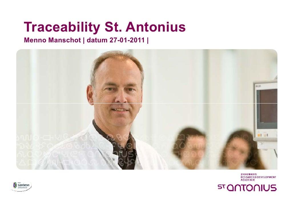 Traceability St. Antonius    Menno Manschot | datum 27-01-2011 |0