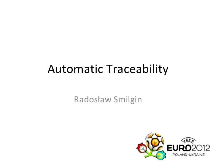 Automatic Traceability Radosław Smilgin