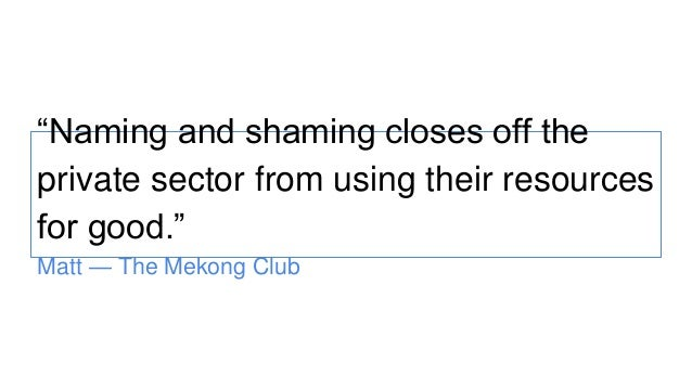 """""""Naming and shaming closes off the private sector from using their resources for good."""" Matt — The Mekong Club"""
