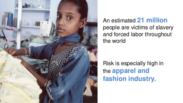 An estimated 21 million people are victims of slavery and forced labor throughout the world Risk is especially high in the...
