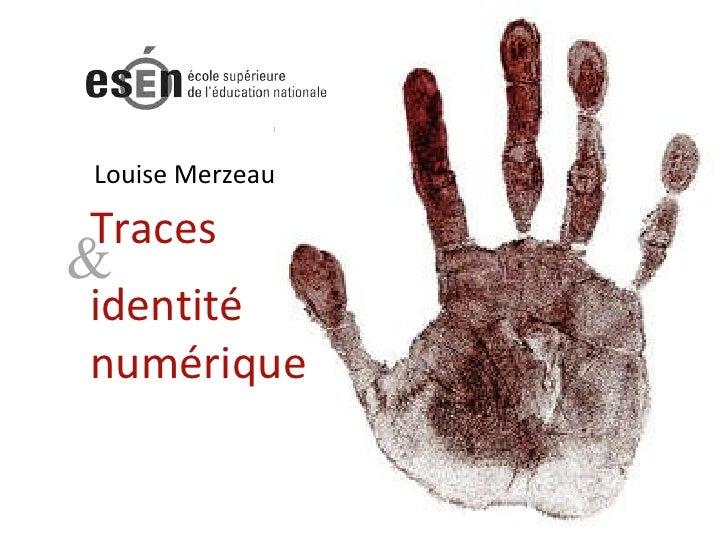 Louise Merzeau Traces  identité  numérique &