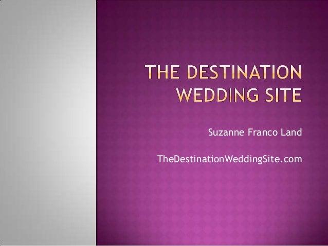 Suzanne Franco LandTheDestinationWeddingSite.com